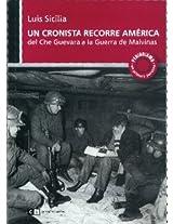 Un cronista recorre america/ A Journalist Traveled American: Del Che Guevara a La Guerra De Malvinas: 0