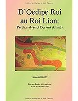 D'Oedipe Roi Au Roi Lion: Psychanalyse Et Dessins Animes