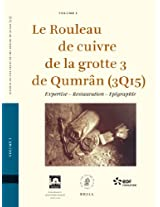 Le Rouleau de Cuivre de la Grotte 3 de Qumran (3Q15): Expertise, Restauration, Epigraphie: 55 (Studies on the Texts of the Desert of Judah)