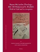 Basran Mutazilite Theology: Abu Ali Muhammad B. Khallad's Kitab Al-usul and Its Reception (Islamic History and Civilization)