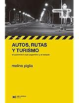 Autos, rutas y turismo: el Automóvil Club Argentino y el estado (Historia y Cultura)