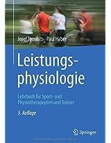 Leistungsphysiologie: Lehrbuch für Sport- und Physiotherapeuten und Trainer