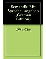 Semantik: Mit Sprache umgehen (German Edition)