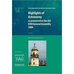 【クリックで詳細表示】Highlights of Astronomy: Volume 14 (Proceedings of the International Astronomical Union Symposia and Colloquia) [ハードカバー]