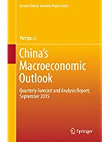 China's Macroeconomic Outlook: Quarterly Forecast and Analysis Report, September 2015 (Current Chinese Economic Report Series)