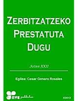 ZERBITZATZEKO PRESTATUTA DUGU (Nola kristau bizitzan hazten Book 22) (Basque Edition)