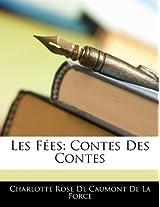 Les Fees: Contes Des Contes