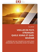 Vieillir En Pays Etranger: Quels Soins Et Quel Devenir (Omn.Univ.Europ.)