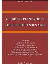 GUIDE DES PLANTATIONS SOUS SERRE ET SOUS ABRI