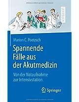 Spannende Fälle aus der Akutmedizin: Von der Notaufnahme zur Intensivstation (Springer-Lehrbuch)