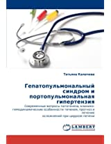 Gepatopul'monal'nyy sindrom i portopul'monal'naya gipertenziya: Covremennye voprosy patogeneza, kliniko-gemodinamicheskie osobennosti techeniya, prognoz i lechenie oslozhneniy pri tsirroze pecheni