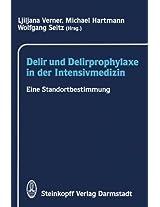 Delir und Delirprophylaxe in der Intensivmedizin: Eine Standortbestimmung