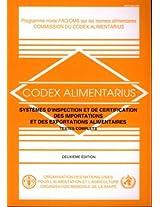 Systemes D'Inspection Et de Certification Des Importations Et Des Exportations Alimentaires: Textes Complets (Codex Alimentarius - Programme Mixte Fao/Oms Sur L)