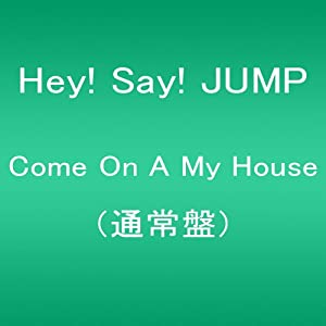 『Come On A My House(通常盤) 』