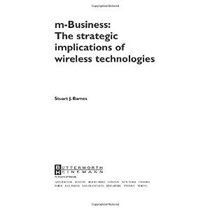 【クリックで詳細表示】Mbusiness: The Strategic Implications of Mobile Communications: Stuart Barnes B.Sc. Economics and GeographyPhD in Business Administration: 洋書