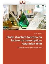 Etude Structure-Fonction Du Facteur de Transcription-Reparation Tfiih (Omn.Univ.Europ.)