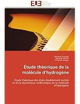 Etude Theorique de La Molecule D Hydrogene (Omn.Univ.Europ.)