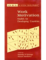 Work Motivation: Models for Developing Countries (Organisational and Behavioural Sciences for Social Development series)