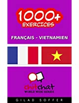 1000+ Exercices Français - Vietnamien (ChitChat WorldWide) (French Edition)