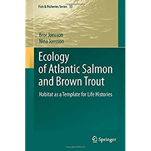 【クリックで詳細表示】Ecology of Atlantic Salmon and Brown Trout: Habitat as a template for life histories (Fish & Fisheries Series) [ハードカバー]
