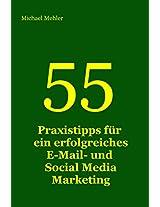 55 Praxis-Tipps für ein erfolgreiches E-Mail- und Social Media Marketing (German Edition)