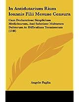 In Antidotarium Rium Ioannis Filii Mesuae Censura: Cum Declaratione Simplicium Medicinarum, And Solutione Multorum Dubiorum Ac Difficulium Terminorum (1546)