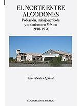 El norte entre algodones. Población, trabajo agrícola y optimismo en México, 1930-1970