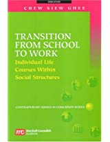 Transition from School to Work: Individual Life Courses Within Social Structures (Contemporary Issues in Education)