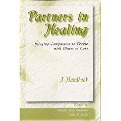 Partners in Healing: Bringing Compassion to People With Illness or Loss-A Handbook