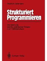 Strukturiert Programmieren: Die Methode und ihr praktischer Einsatz zum Selbststudium