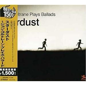 Stardust (John Coltrane Plays Ballads)
