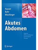 Akutes Abdomen: Diagnose - Differenzialdiagnose - Erstversorgung - Therapie
