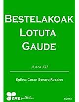 BESTELAKOAK LOTUTA GAUDE (Nola kristau bizitzan hazten Book 12) (Basque Edition)