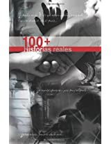100 y mas historias reales / 100 and More Real Stories (100+ Historias Reales)