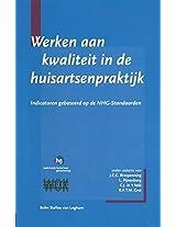 Werken aan kwaliteit in de huisartsenpraktijk: Indicatoren gebaseerd op de NHG-standaarden