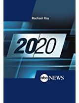 ABC News 20/20 Rachael Ray