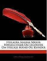 Heilagra Manna Sogur: Fortaellinger Og Legender Om Hellige Maend Og Kvinder