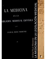 La medicina en la legislacion medieval / Medicine in medieval legislation