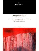 Il sogno italiano. Atti del II Convegno Internazionale di Studi dell'AIBA