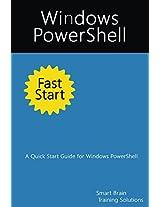 Windows PowerShell Fast Start: A Quick Start Guide for Windows PowerShell