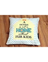 HUFT Cushion Cover- A house not a home without Fur Kids.