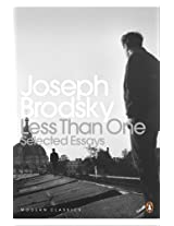 Less Than One: Selected Essays (Penguin Modern Classics)
