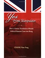 Yes Prime Manipulator: How a Chinese Translation of British Political Humour Came into Being