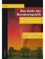 Das Ende der Bundesrepublik. Warum Deutschland eine neue Verfassung braucht! (German Edition)