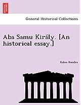 ABA Samu Kiraly. [An Historical Essay.]