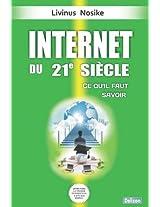 Internet Du 21e Siecle: Ce Qu'il Faut Savoir