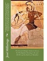 Los Las Olimpiadas Antiguas en Grecia, la carrera de Filípides en el año 490 a.C. y la Batalla de Marathon (Spanish Edition)