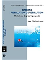 Cardiac Fibrillation-Defibrillation: Clinical and Engineering Aspects (Series on Bioengineering and Biomedical Engineering)