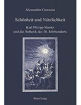 Schoenheit Und Nuetzlichkeit: Karl Philipp Moritz Und Die Aesthetik Des 18. Jahrhunderts (Iris)