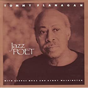 Jazz Poet/Tommy Flanagan, George Mraz, Kenny Washington | 形式: MP3 ダウンロード